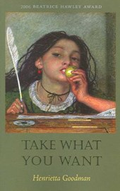 Take What You Want | Henrietta Goodman |