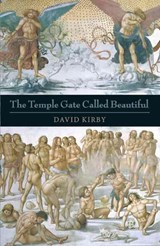 The Temple Gate Called Beautiful | David Kirby |