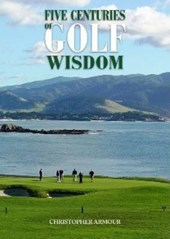 Five Centuries of Golf Wisdom