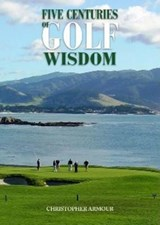 Five Centuries of Golf Wisdom | Christopher Armour |