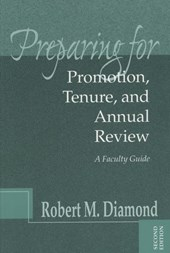 Preparing for Promotion, Tenure, and Annual Review | Robert M. Diamond |