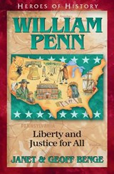 William Penn Gentle Founder of a New Colony | Janet Benge |