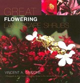 Great Flowering Landscape Shrubs | Vincent A. Simeone |