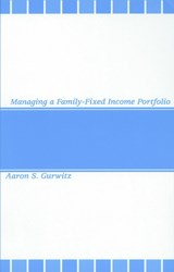 Managing a Family-Fixed Income Portfolio | Aaron S. Gurwitz |