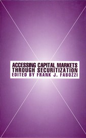 Accessing Capital Markets through Securitization | Frank J. Fabozzi |