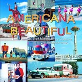 Americana the Beautiful | Charles Phoenix |