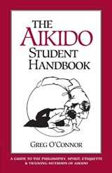 The Aikido Student Handbook | Greg O'connor |