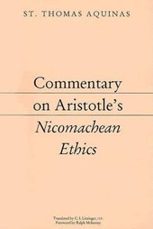 Commentary on Aristotle's Nicomachean Ethics | Thomas, Aquinas, Saint |