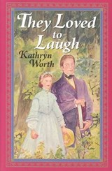 They Loved to Laugh | Kathryn Worth |