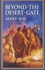 Beyond the Desert Gate | Mary Ray |