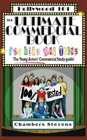 The Ultimate Commercial Book for Kids And Teens | Chambers Stevens |