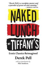 Naked Lunch at Tiffany's | Derek Pell |