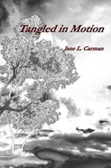Tangled in Motion | Jane L. Carman |