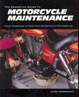 The Essential Guide to Motorcycle Maintenance | Mark Zimmerman |