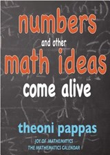 Numbers and Other Math Ideas Come Alive | Theoni Pappas |