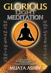 The Glorious Light Meditation Technique of Ancient Egypt