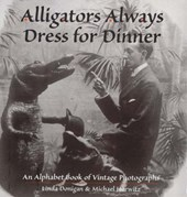 Alligators Always Dress for Dinner | Linda J. Donigan |