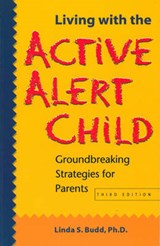 Living With the Active Alert Child | Linda S. Budd |