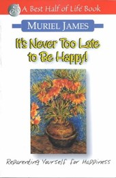 It's Never Too Late to Be Happy