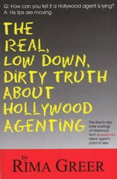 The Real, Low Down, Dirty Truth About Hollywood Agenting