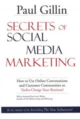 Secrets of Social Media Marketing | Paul Gillin |