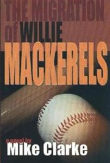 The Migration of Willie Mackerels | Mike Clark |