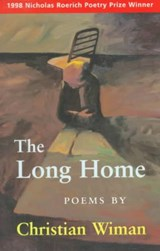 The Long Home | Christian Wiman |