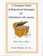 A Treasure Chest of Behavioral Strategies for Individuals With Autism | Fouse, Beth ; Wheeler, Maria |