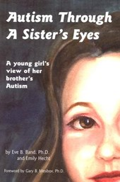 Autism Through a Sister's Eyes | Band, Eve B. ; Mesibov, Gary B. ; Cotton, Sue Lynn |