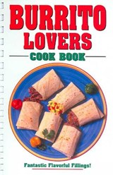 Burrito Lovers Cookbook | Golden West Publishers |