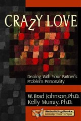 Crazy Love | Johnson, W. Brad ; Murray, Kelly, Ph.D. |