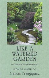 Like a Watered Garden | Francis Frangipane |