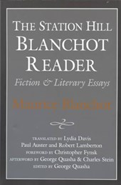 The Station Hill Blanchot Reader | Blanchot, Maurice ; Quasha, George |