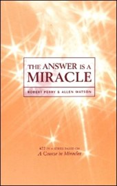 The Answer Is a Miracle | Robert Perry |