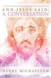 And Jesus Said: a Conversation