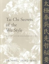 Tai Chi Secrets of the Wu Style | Yang Jwing-Ming |