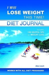 I Will Lose Weight This Time! Diet Journal | Alex Lluch |