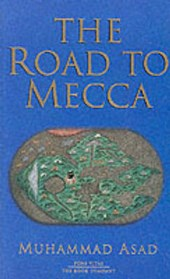 The Road to Mecca | Muhammad Asad |