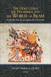 The Holy Cities, the Pilgrimage and the World of Islam
