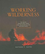 Working Wilderness | Nathan Freeman Sayre |