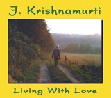 Living With Love | J. Krishnamurti |