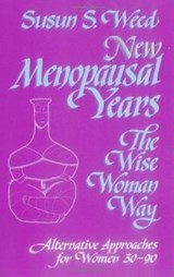 New Menopausal Years | Susun S. Weed |