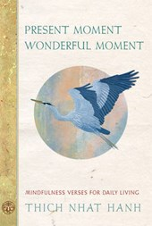 Present Moment, Wonderful Moment | Thich Nhat Hanh |