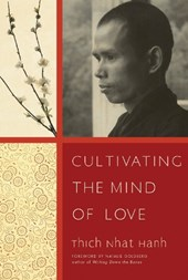 Cultivating the Mind of Love | Thich Nhat Hanh |