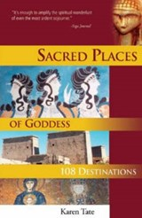 Sacred Places of Goddess | Karen Tate |