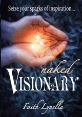 Naked Visionary | Faith Lynella |
