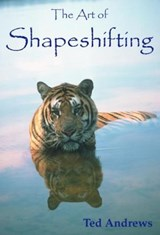 The Art of Shapeshifting | Ted Andrews |