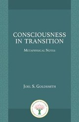 Consciousness in Transition | Joel S. Goldsmith |