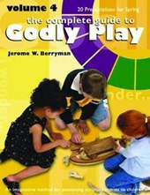 The Complete Guide to Godly Play