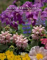 Best Perennials for the Rocky Mountains and High Plains | Tannehill, Celia ; Klett, James E. |